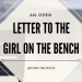 An Open Letter To The Girl On The Bench