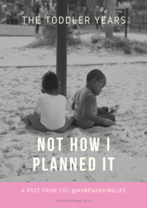 The Toddler Years Series - Not How I Planned It - A Post by Cici from The Most Rewarding Life