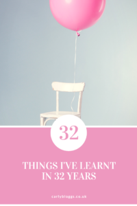 32 Things I've Learnt In 32 Years