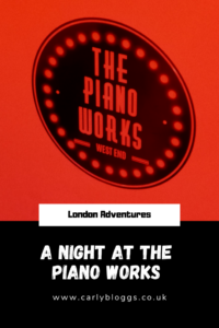 London Adventures - A Night At The Piano Works - A blog series of things to do in London