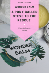 Wonder Balm - A Pony Called Steve To The Rescue! My review on this amazing Hot Cloth Cleanser that everyone needs to try.