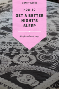 How to get a better night's sleep - my tips on how to have a more restful night
