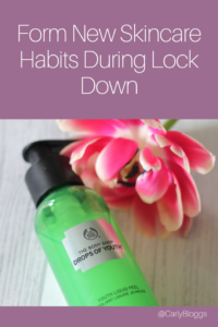 Form New Skincare Habits During Lock Down - No one is going anywhere so why not use the time wisely!