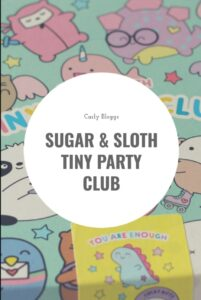 Sugar & Sloth Tiny Party Club - My new favourite subscription box. #Kawaii